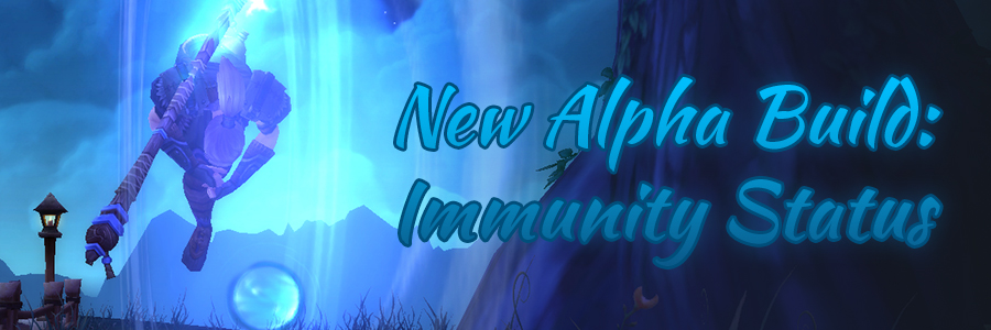 New Alpha Build – Immunity Status